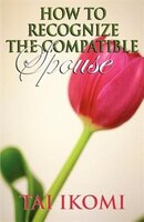 How to Recognize the Compatible Spouse