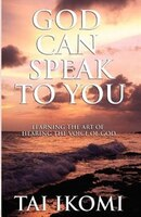 God Can Speak to You