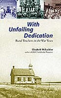 With Unfailing Dedication: Rural Teachers in the War Years