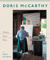 Doris Mccarthy:  Ninety Years Wise