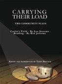 Carrying Their Load: Two Community Plays