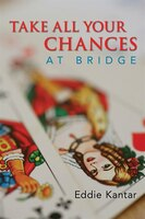 Take All Your Chances (at bridge)