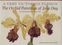 Very Victorian Passion: The Orchid Paintings of John Day, 1863-1888