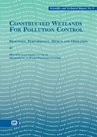 Constructed Wetlands For Pollution Control: Processes Performance Design and Operation