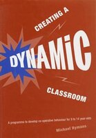 Creating A Dynamic Classroom: A Programme To Develop Co-operative Behaviour For