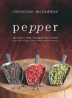 Pepper: The Spice That Changed The World