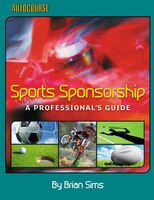 Sports Sponsorship: A Professional's Guide