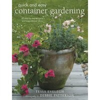 Quick and Easy Container Gardening
