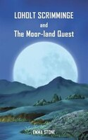 Loholt Scrimminge and The Moor-Land Quest
