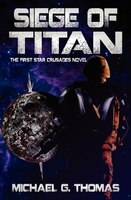 Siege of Titan (Star Crusades Uprising, Book 1)