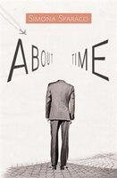 About Time  ( Bastardi senza amore ) is a mystery romance for our age, in which Time plays a high-stakes game with the soul of a rich, handsome and ruthless banker