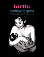 Birth: Countdown to Optimal - Inspiration and Information for Pregnant Women