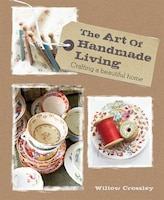 The Art of Handmade Living: Crafting a beautiful home