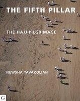 The Fifth Pillar: The Hajj Pilgrimage