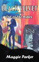 Black Velvet: Out of the Ashes: Part 2