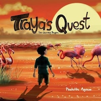 Traya's Quest: The Journey Begins