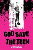 GOD SAVE THE TEEN