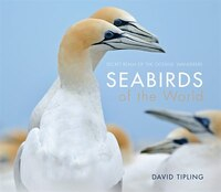 Seabirds of the World: Secret Realm of the Oceans' Wanderers