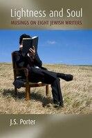 Lightness and Soul: Musings on Eight Jewish Writers