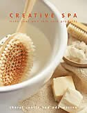 Creative Spa: Make Your Own Skin Care Products