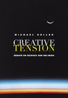 Creative Tension: Essays On Science & Religion