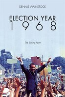 Election Year 1968: The Turning Point