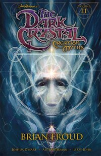 Jim Henson's The Dark Crystal Volume 2: Creation Myths: Creation Myths
