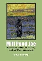 Mill Pond Joe: Naturalist, Writer, Journalist, and NY Times Columnist