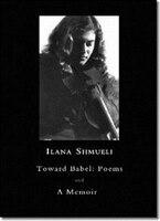 Toward Babel: Poems and A Memoir