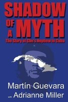 Shadow of a Myth: The Story of Che's Nephew in Cuba
