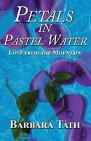 Petals in Pastel Water: Love from the Mountain