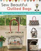 Sew Beautiful Quilted Bags: 28 Elegant Purses, Pouches & Handbags To Quilt And Applique (9781940552361 978194055236) photo
