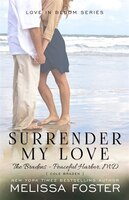 Surrender My Love (love In Bloom: The Bradens, Book 14): Cole Braden