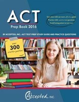 ACT Prep Book 2016 by Accepted Inc.: ACT Test Prep Study Gui