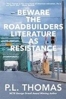 Beware the Roadbuilders: Literature as Resistance