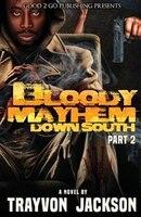 Bloody Mayhem Down South 2