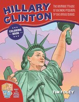 The Hillary Clinton Coloring Book: The Ultimate Tribute to t