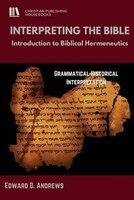 INTERPRETING The BIBLE: Introduction to Biblical Hermeneutics