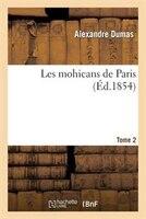 Les Mohicans de Paris. Tome 2