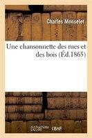 9782011879325 - Charles Monselet: Une Chansonnette Des Rues Et Des Bois - Livre