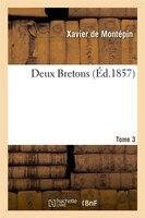 9782011879370 - Xavier De Montepin: Deux Bretons. Tome 3 - Livre