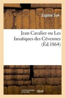 9782012179233 - Sue, Eugene: Jean Cavalier Ou Les Fanatiques Des Cevennes - Livre