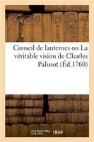 Conseil de Lanternes Ou La Veritable Vision de Charles Palissot