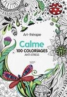 Calme 100 coloriages anti-stress