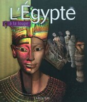 L'Égypte à la loupe
