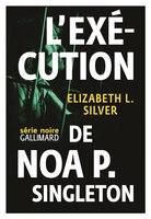 L'éxécution de Noa P. Singleton