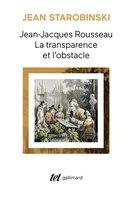 JEAN-JACQUES ROUSSEAU LA TRANSPARENCE ET OBSTACLE