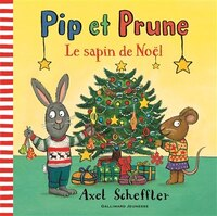 Pip et Prune. Le sapin de Noël - Axel Scheffler
