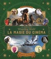 La Magie Du Cinéma Tome 2 Le Monde Des Sorciers De J.k. Rowling