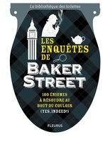 Enquêtes de Baker Street Les 100 énigmes à résoudre au bout du c